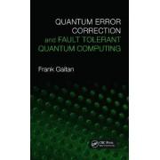 Quantum Error Correction and Fault Tolerant Quantum Computing by Frank Gaitan