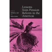 Lessons from Pension Reform in the Americas by Stephen J. Kay