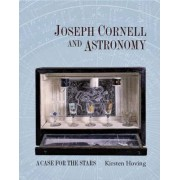 Joseph Cornell and Astronomy by Kirsten Hoving