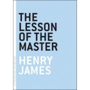 The Lesson of the Master by Henry James