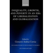 Inequality, Growth and Poverty in an Era of Liberalization and Globalization by Giovanni Andrea Cornia