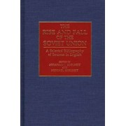 The Rise and Fall of the Soviet Union by Hershel Edelheit