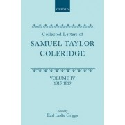 Collected Letters: 1815-1819 v. 4 by Samuel Taylor Coleridge