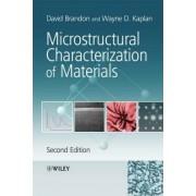 Microstructural Characterization of Materials by David G. Brandon