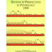 Reviews and Perspectives in Physiology 1999 1999 by Physiological Society