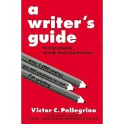 A Writer's Guide to Transitional Words and Expressions by Victor C Pellegrino