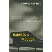 Madness on the Couch by Edward Dolnick