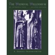The Medieval Millennium by A. Daniel Frankforter