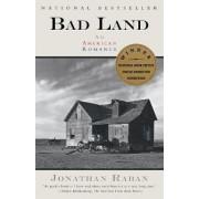 Bad Land by Jonathan Raban