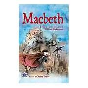 Macbeth. Bazat pe o piesa de teatru scrisa de William Shakespeare