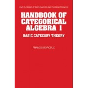 Handbook of Categorical Algebra: v. 1 by Francis Borceux