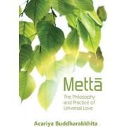 Metta: Philosophy & Practice of Universal Love by A. Buddharakkhita