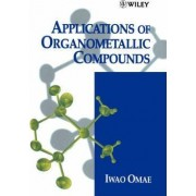 Applications of Organometallic Compounds by Iwao Omae