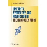 Linearity, Symmetry and Prediction in the Hydrogen Atom by Stephanie Frank Singer