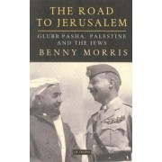 The Road to Jerusalem by Benny Morris