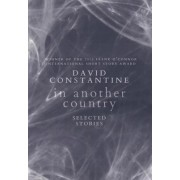 In Another Country by Fellow and Praelector in German David Constantine