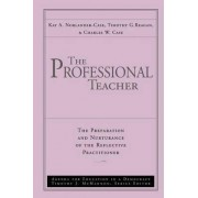 The Professional Teacher by Kay A. Norlander-Case