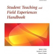 Student Teaching and Field Experience Handbook by Betty D. Roe