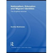 Nationalism, Education and Migrant Identities by Sumita Mukherjee