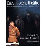 L'avant-Scène Théâtre N° 1244, 1er Juin 20 - Richard Iii, Une Tragédie Arabe