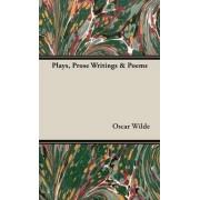 Plays, Prose Writings & Poems by Oscar Wilde