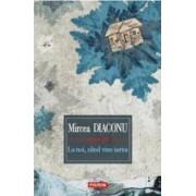La noi cand vine iarna - Mircea Diaconu