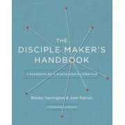The Disciple-Maker's Handbook: Seven Elements of a Discipleship Lifestyle