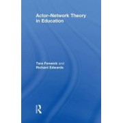 Actor-Network Theory in Education by Tara Fenwick