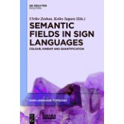 Semantic Fields in Sign Languages: Colour, Kinship and Quantification