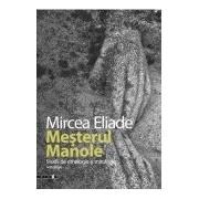 Meşterul Manole. Studii de etnologie şi mitologie.