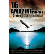 16 Amazing Stories of Divine Intervention by James L Lambert