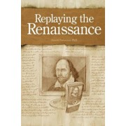 Replaying the Renaissance by Arnold Preussner