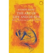 Art of Life and Death - Radical Aesthetics and Ethnographic Practice by Andrew Irving