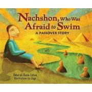 Nachshon Who Was Afraid to Swim by Deborah Bodin Cohen