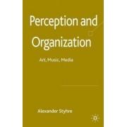 Perception and Organization by Alexander Styhre