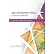 Applied Behavior Analysis Advanced Guidebook by James K. Luiselli