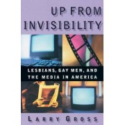 Up from Invisibility by Larry Gross