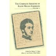 The Complete Sermons of Ralph Waldo Emerson: v. 4 by Ralph Waldo Emerson