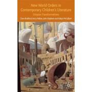 New World Orders in Contemporary Children's Literature by Clare Bradford