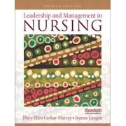 Leadership and Management in Nursing by Mary Ellen Grohar-Murray