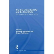 The End of the Cold War and The Third World by Artemy M. Kalinovsky
