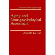 Aging and Neuropsychological Assessment by Asenath La Rue