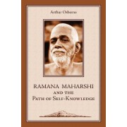 Ramana Maharshi and the Path of Self-Knowledge by Arthur Osborne