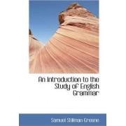 An Introduction to the Study of English Grammar by Samuel Stillman Greene