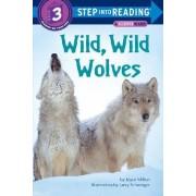 Step into Reading Wild Wild Wolves by Joyce Milton