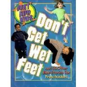 Don't Get Wet Feet by Daphna Flegal