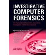 Investigative Computer Forensics by Erik Laykin