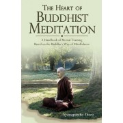 Heart of Buddhist Meditation by Venerable Nyanaponika A. Thera