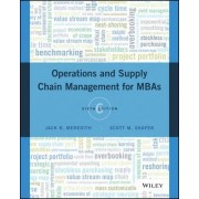 Operations and Supply Chain Management for MBAs by Jack R. Meredith