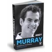 Andy Murray Campion la Wimbledon - Mark Hodgkinson